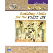 NorthStar: Building Skills for the TOEFL iBT, High-Intermediate Student Book by Helen S. Solorzano