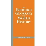 The Bedford Glossary for World History by Bedford/St Martin's