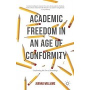 Academic Freedom in an Age of Conformity 2016 by Joanna Williams