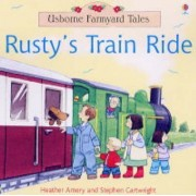 Rusty's Train Ride by Heather Amery