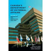 Canada's Department of External Affairs, Volume 3: Innovation and Adaptation, 1968-1984