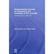 Environmental Learning for Classroom and Assembly at KS1 and KS2 by Mal Leicester