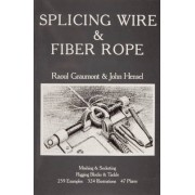 Splicing Wire and Fibre Rope by Raoul Graumont