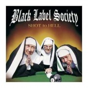 Black Label Society - Shot To Hell (0016861804824) (1 CD)