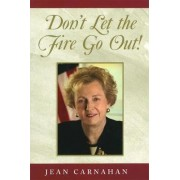 Don't Let the Fire Go Out! by Jean Carnahan