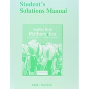 Student's Solutions Manual for Applied Basic Mathematics by William J. Clark