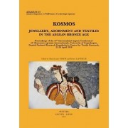 Kosmos: Jewellery, Adornment and Textiles in the Bronze Age Aegean by Marie-Louise Nosch