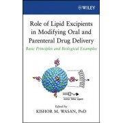 Role of Lipid Excipients in Modifying Oral and Parenteral Drug Delivery by Kishor M. Wasan