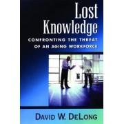 Lost Knowledge by David W. DeLong