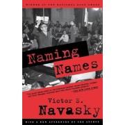 Naming Names by Victor S Navasky