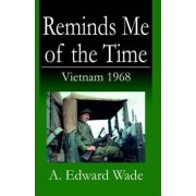 Reminds Me of the Time by A. Edward Wade