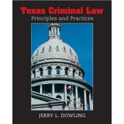 Texas Criminal Law by Jerry L. Dowling