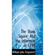 The Sham Squire by William John Fitzpatrick