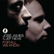 Jose/ Jef Neve James - For All We Know (0602527321493) (1 CD)