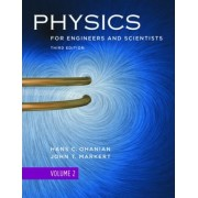 Physics for Engineers and Scientists: Chapters 22-36: Electricity and Magnetism, Waves and Optics, the Theory of Special Relativity v. 2 by Hans C. Ohanian
