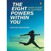 The Eight Powers within You by Shishir Srivastava