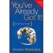 You've Already Got It! by Andrew Wommack