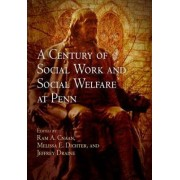 A Century of Social Work and Social Welfare at Penn by Ram A. Cnaan