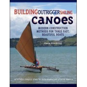 Building Outrigger Sailing Canoes by Gary Dierking