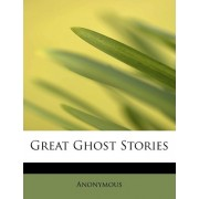Great Ghost Stories by Anonymous
