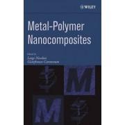 Metal-Polymer Nanocomposites by Luigi Nicolais