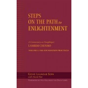Steps on the Path to Enlightenment: Commentary on Tsongkhapa's Lamrim Chenmo v. 1 by Geshe Lhundup Sopa