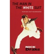 The Man in the White Suit by Nick Drake