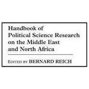 Handbook of Political Science Research on the Middle East and North Africa by Bernard Reich