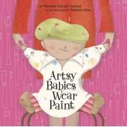 Artsy Babies Wear Paint by Michelle Sinclair Colman