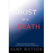 Ghost of a Death by Kemp Watson