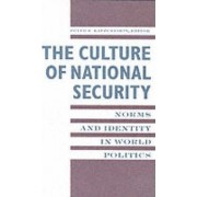 The Culture of National Security by Peter J. Katzenstein