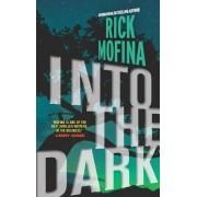 Into the Dark by Rick Mofina