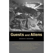Guests and Aliens by Saskia Sassen