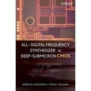 All-Digital Frequency Synthesizer in Deep-Submicron CMOS by Robert B. Staszewski