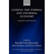 Linking the Formal and Informal Economy by T H Lee Professor of World Affairs International Professor of Applied Economics and Management Professor of Economics Ravi Kanbur