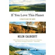 If You Love This Planet by Helen Caldicott