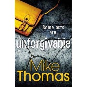 Unforgivable by Mike Thomas