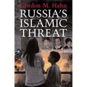 Russia's Islamic Threat by Gordon M. Hahn