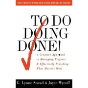 To Do - Doing - Done by G.Lynne Snead