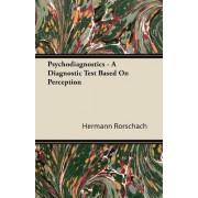 Psychodiagnostics - A Diagnostic Test Based On Perception by Hermann Rorschach