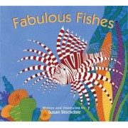 Fabulous Fishes by Susan Stockdale