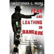 Fear and Loathing in Bangkok by Christopher G Moore