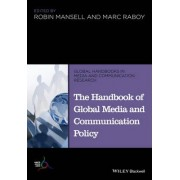 The Handbook of Global Media and Communication Policy by Robin Mansell