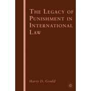 The Legacy of Punishment in International Law 2010 by Harry D. Gould
