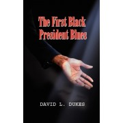 The First Black President Blues by David L. Dukes