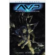 Alien Vs. Predator: Life And Death by Brian Albert Thies