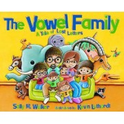 The Vowel Family A Tale Of Lost Letters by Walker Sally