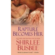 Rapture Becomes Her by Shirlee Busbee