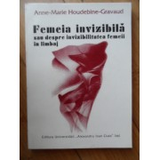 Femeia Invizibila Sau Despre Invizibilitatea Femeii In Limbaj - Anne-marie Houdebine-gravaud