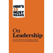 HBR's 10 Must Reads on Leadership (with featured article What Makes an Effective Executive, by Peter F. Drucker) by Harvard Business Review